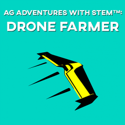 AG Adventures with STEM: Drone Farmer